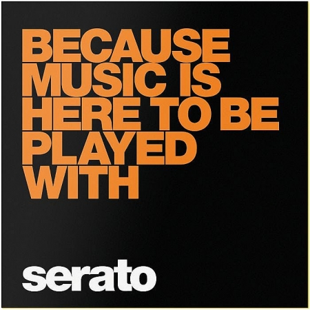 Serato Performance Series Because Music Is Here To Be Played With 12