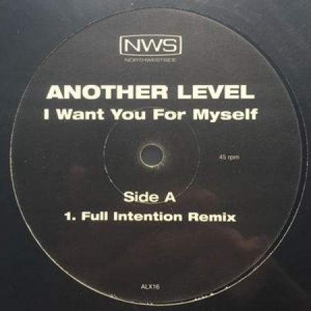 Another Level - I Want You For Myself (REMIXES)