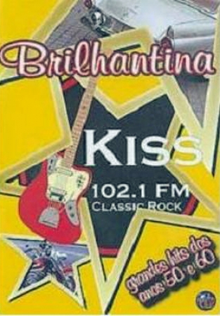 Brilhantina - KISS 102.1 FM - Classic Rock