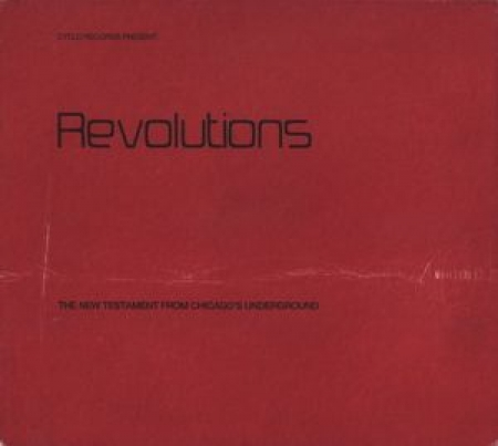 Various - Revolutions - The New Testament From Chicago's Underground