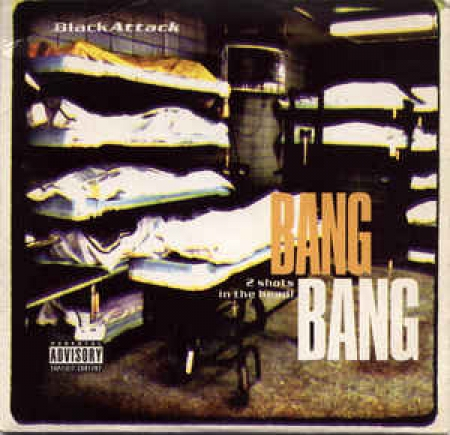 Black Attack - Bang Bang - 2 Shots In The Head!