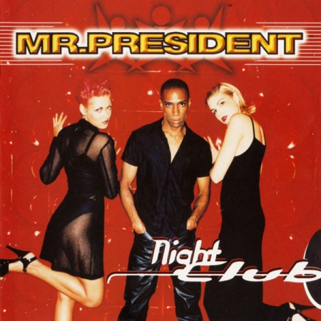 Mr. President - Night Club