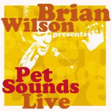 Brian Wilson - Brian Wilson Presents Pet Sounds Live