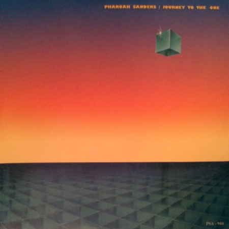 Pharoah Sanders ‎- Journey To The One